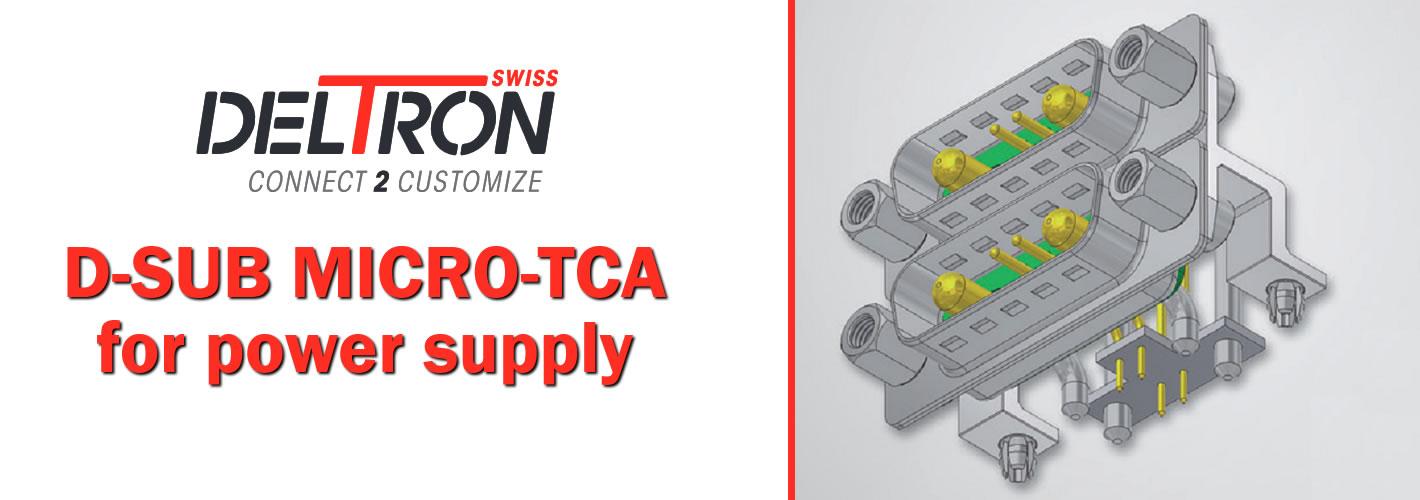 D-Sub Micro TCA for power supply – the new Deltron product series - Deltron Italia